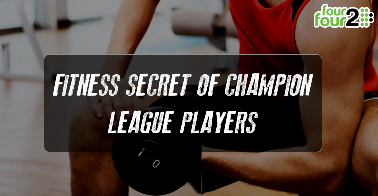 Fitness Secret of Champion League Players