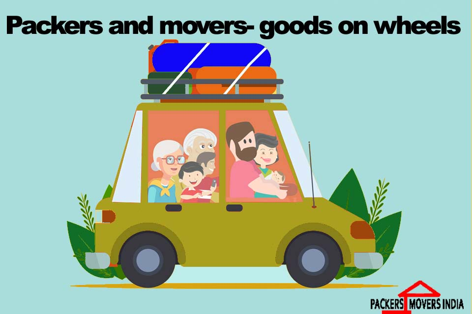 Packers and movers- goods on wheels