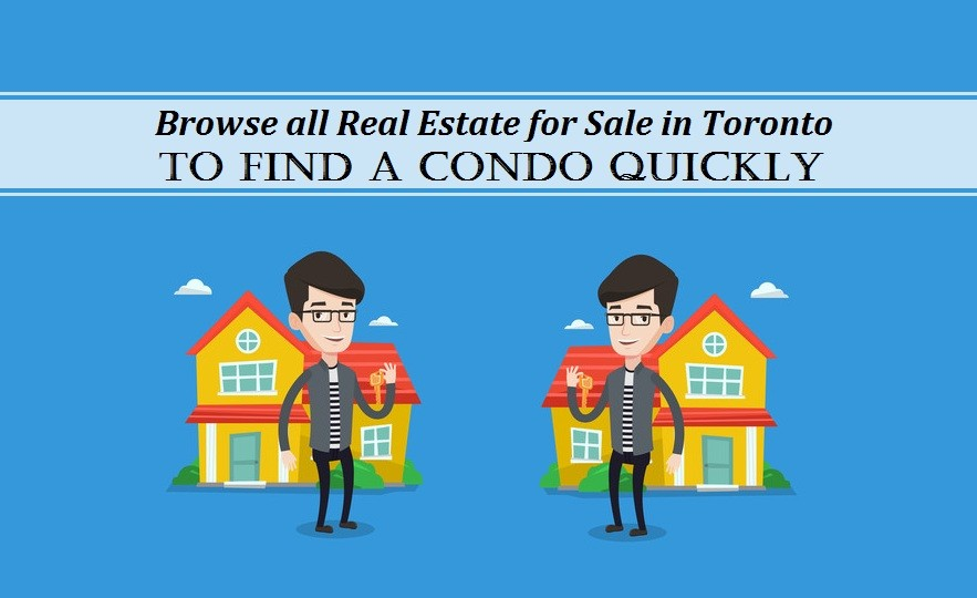 Browse all Real Estate for Sale in Toronto to Find a Condo Quickly