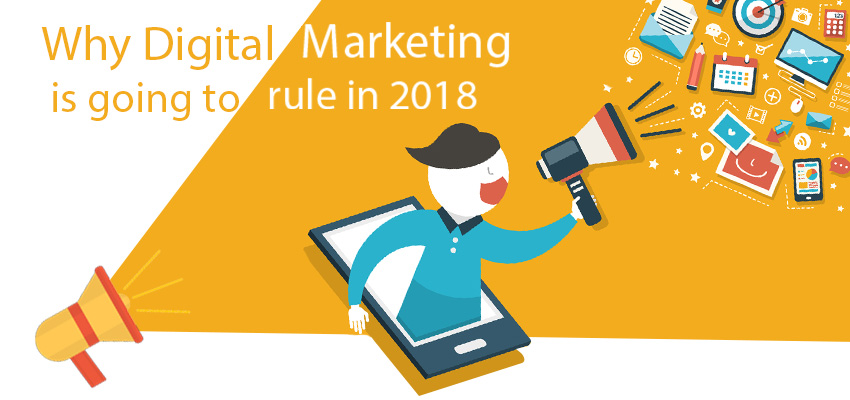 Why-Digital-Marketing-is-going-to-rule-in-2018
