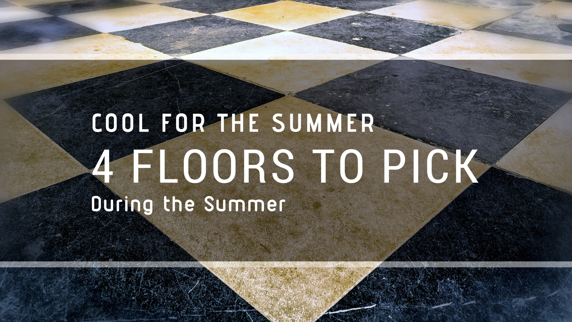 Cool for the Summer: 4 Floors to Pick During the Summer