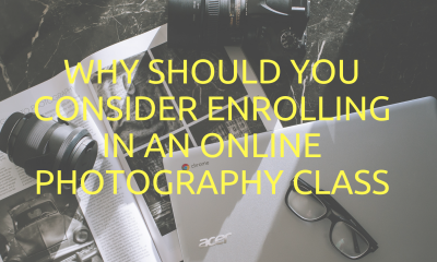 WHY SHOULD YOU CONSIDER ENROLLING IN AN ONLINE PHOTOGRAPHY CLASS (1)