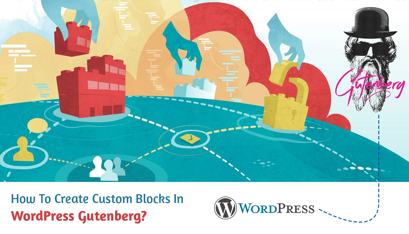 How To Create Custom Blocks In WordPress Gutenberg?