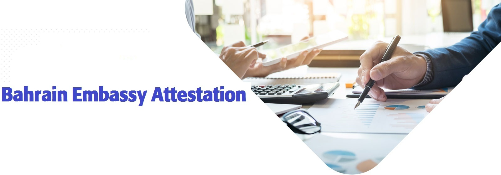 All That You Need To Know About Embassy Attestation for Bahrain