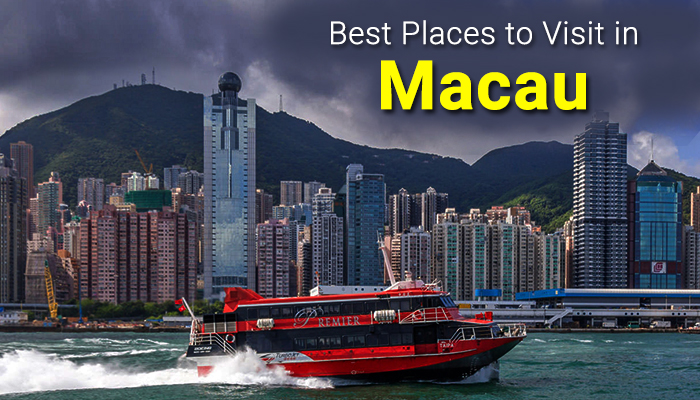 Places to Visit in Macau with Friends and Family