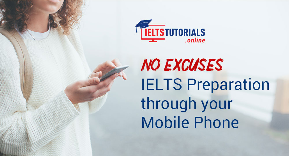 IELTS Preparation through your Mobile Phone. No Excuses!