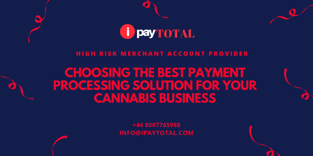 Choosing The Best Payment Processing Solution For Your Cannabis Business