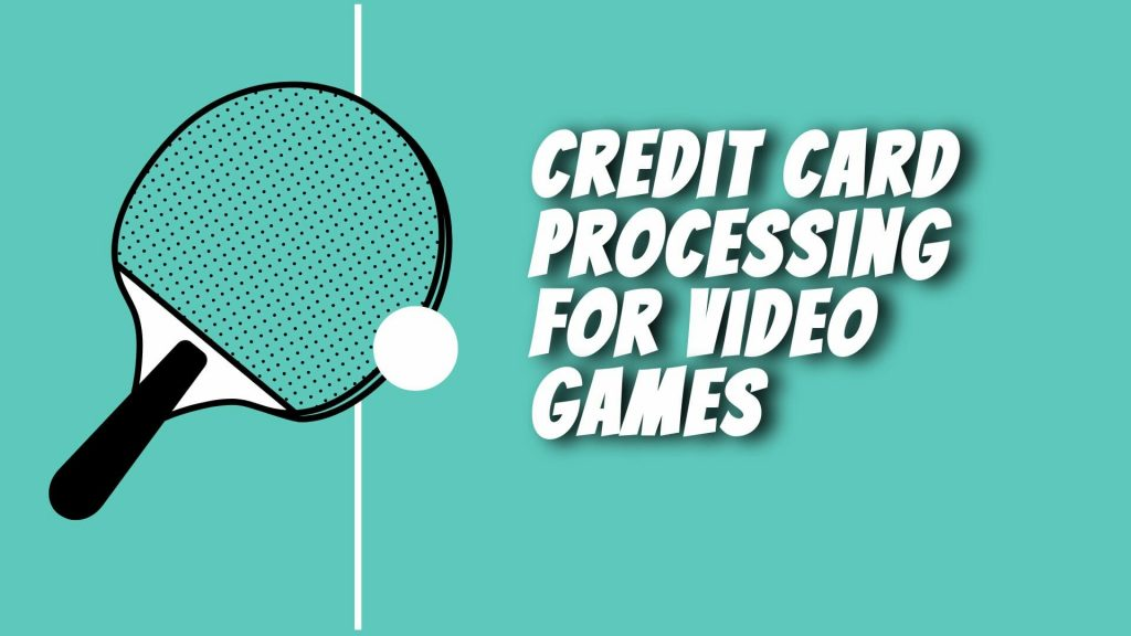 Credit Card Processing For Video Games
