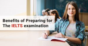 Benefits of Preparing for The IELTS examination