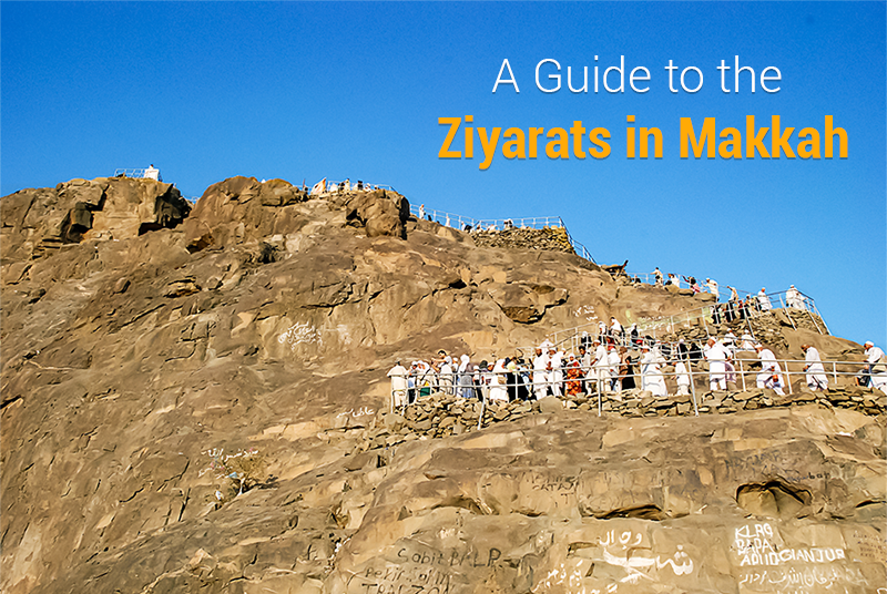 A Guide to the Ziyarats in Makkah