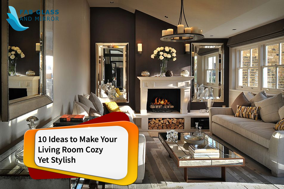 10 Ideas to Make Your Living Room Cozy Yet Stylish
