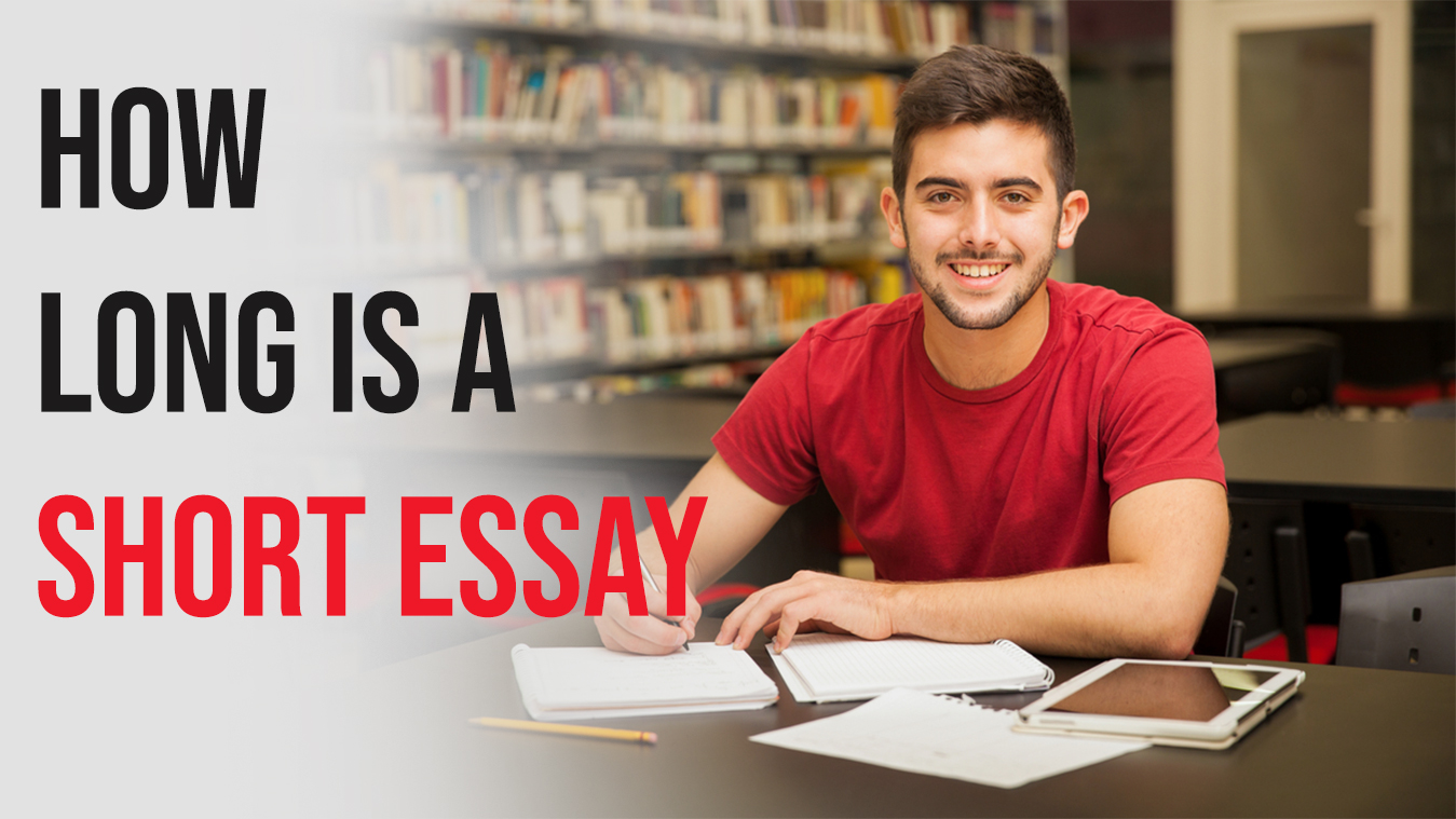 Do You Know How Long Is a Short Essay?