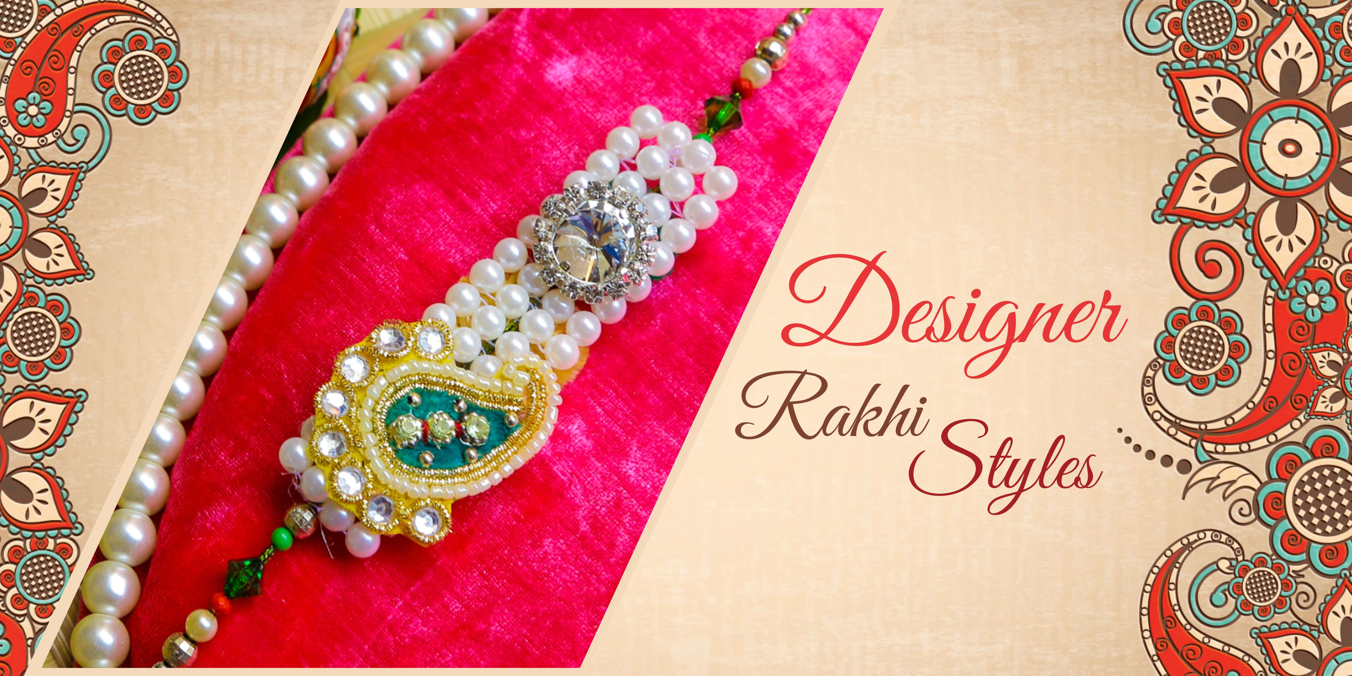How to Lure Your Brother With Designer Rakhi?