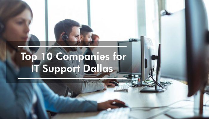 Top 10 Companies for IT Support Dallas