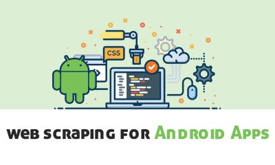 Web Scraping For Android Apps