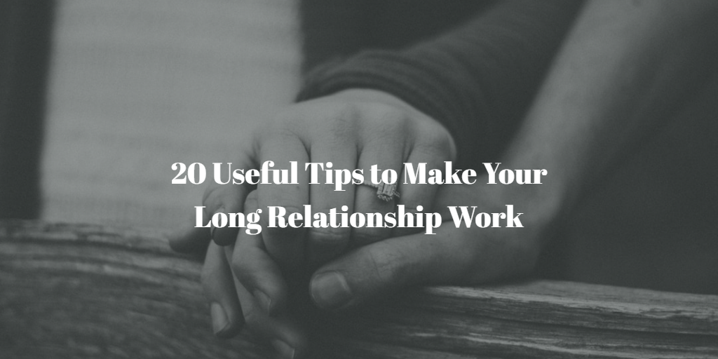 20 Tips to Make Your Long Distance Relationship Work