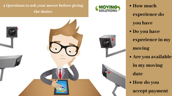 4 Questions to ask your mover before giving the duties