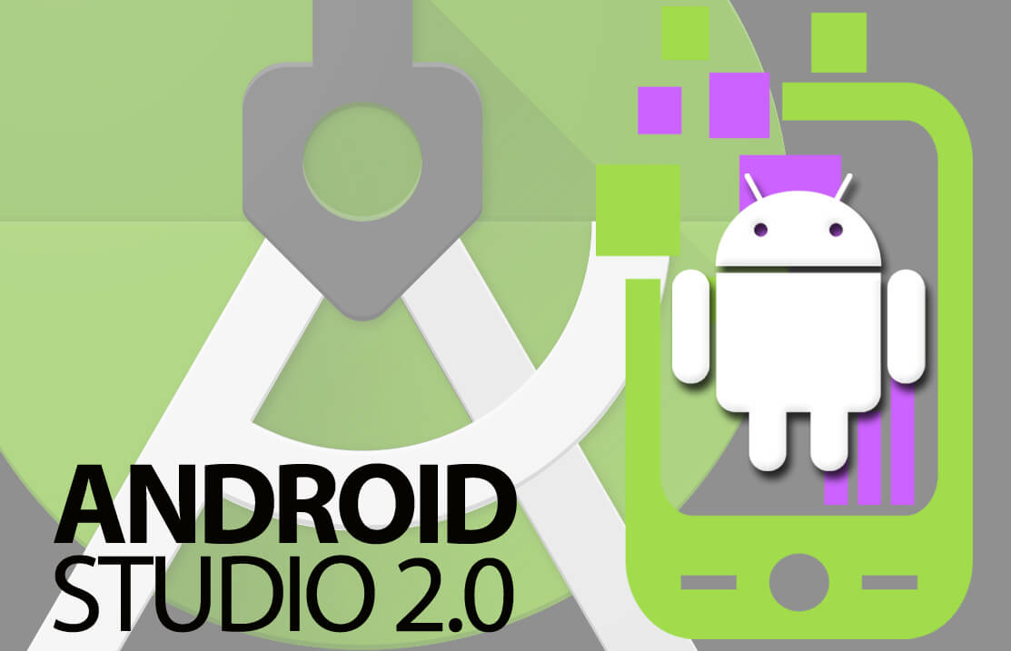 The Major Benefits of Android Studio 2.0 App Development