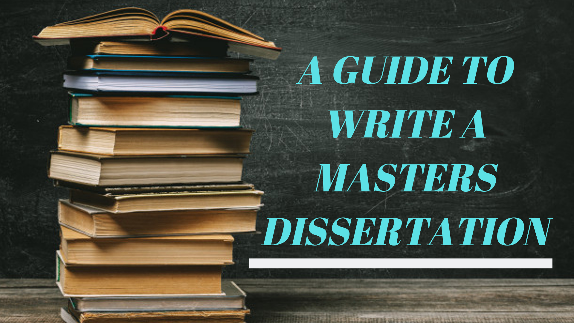 A Guide To Write A Masters Dissertation