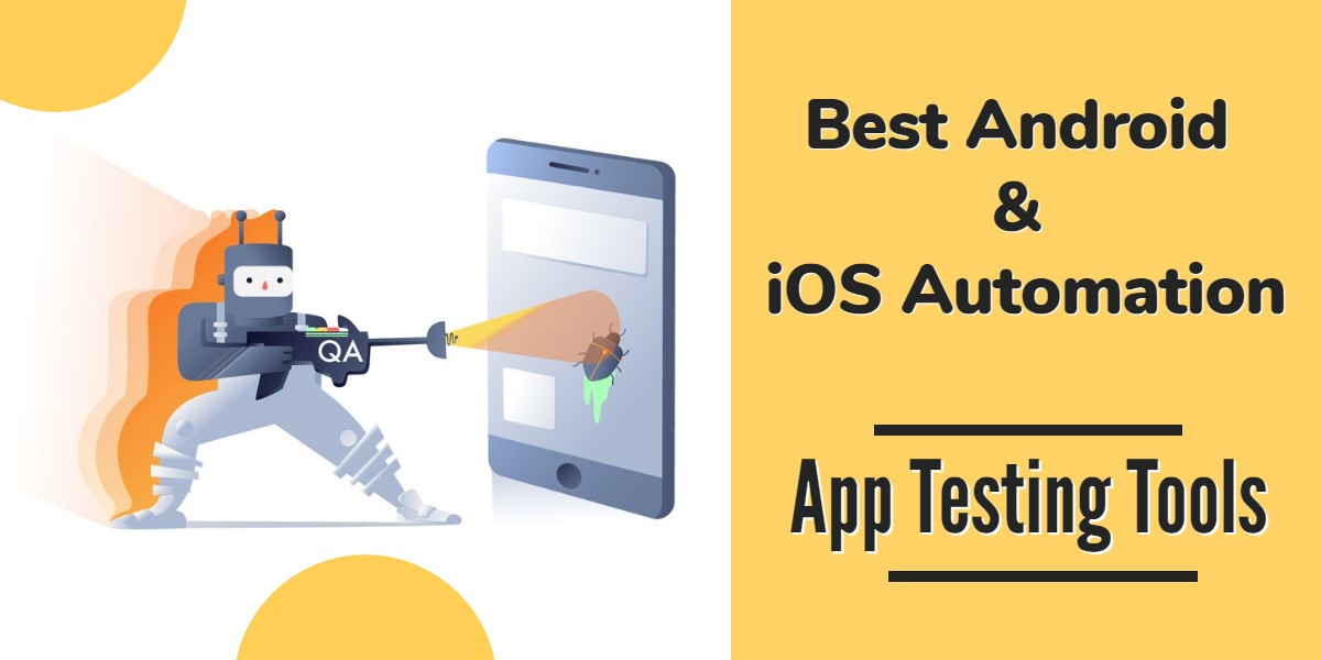 Best Android & iOS Automation App Testing Tools