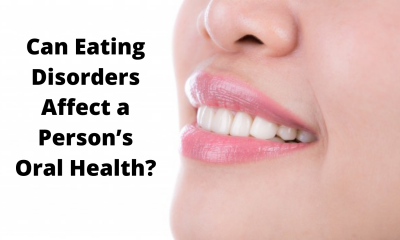 Can Eating Disorders Affect a Person's Oral Health