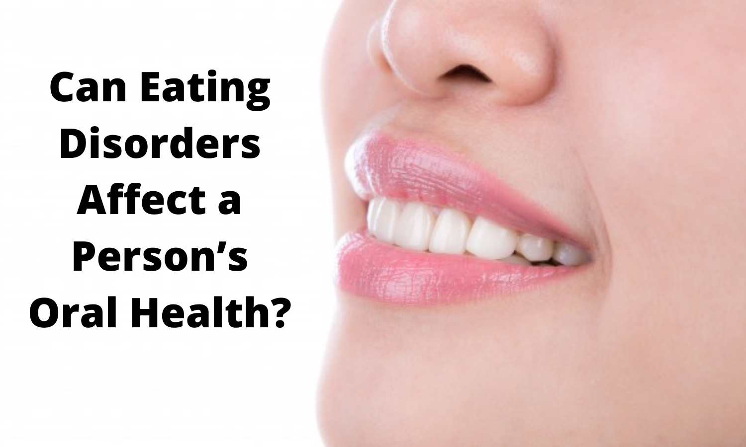 Can Eating Disorders Affect a Person's Oral Health?
