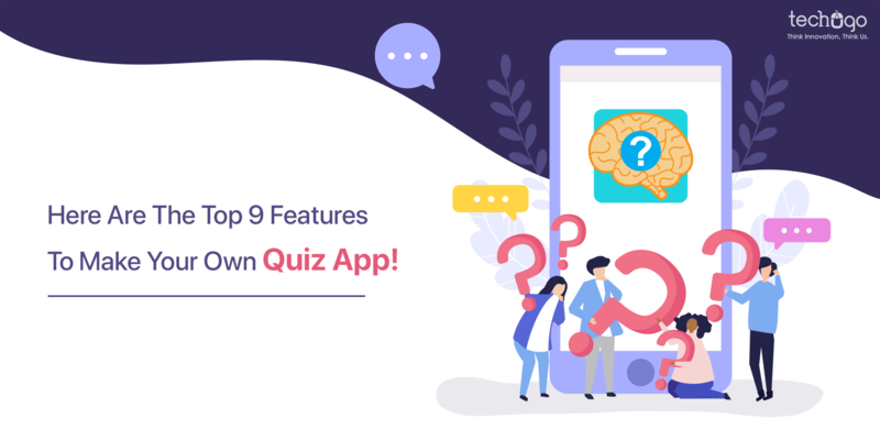 Here Are The Top 9 Features To Make Your Own Quiz App!