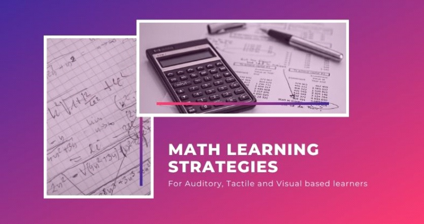 FOURTEEN Mathematics Learning Strategies for Tactile, Auditory, and Visual Learners