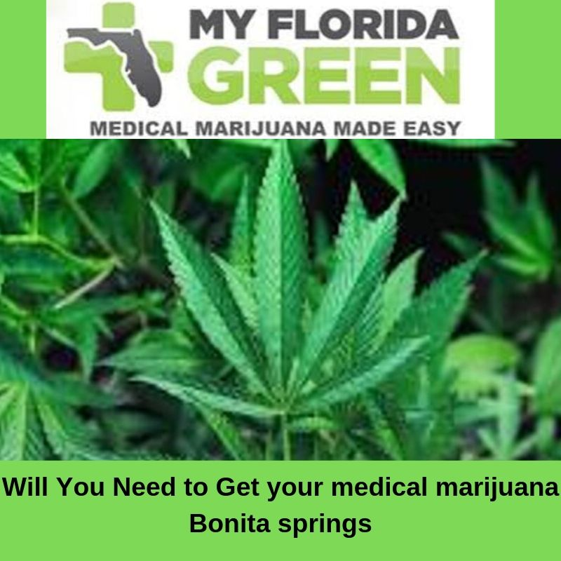 Look for Best Medical Marijuana Doctors Bonita Springs?