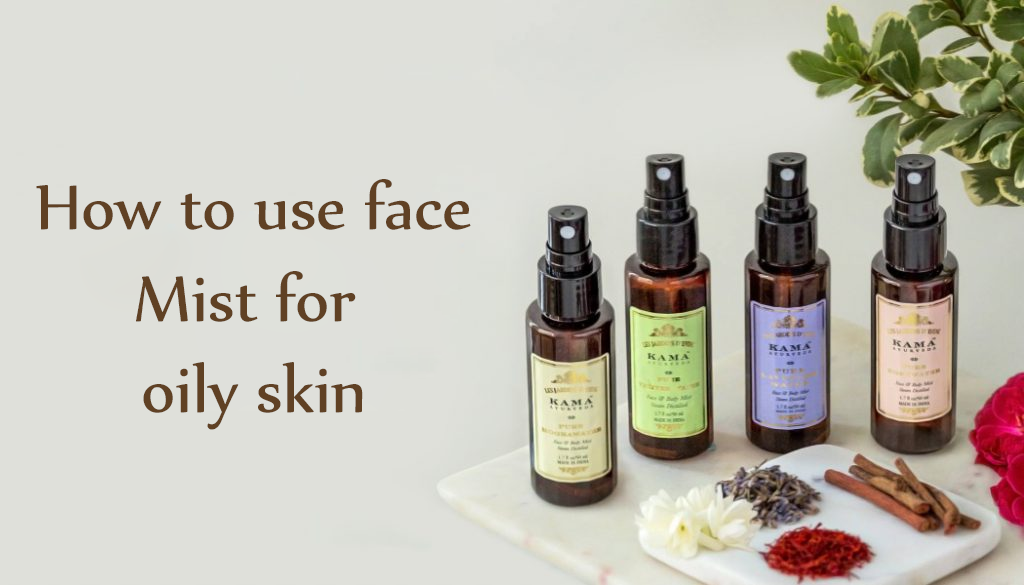 How To Use Face Mist For Oily Skin