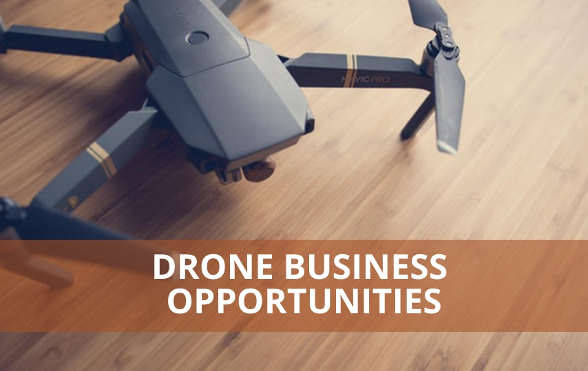 Drone Business Opportunities You Should Give a Shot