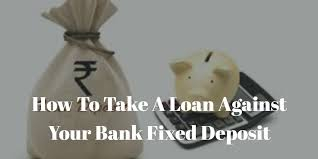 Loan against fixed deposit (FD)