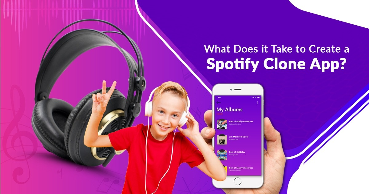 What Does it Take to Create a Spotify Clone App?
