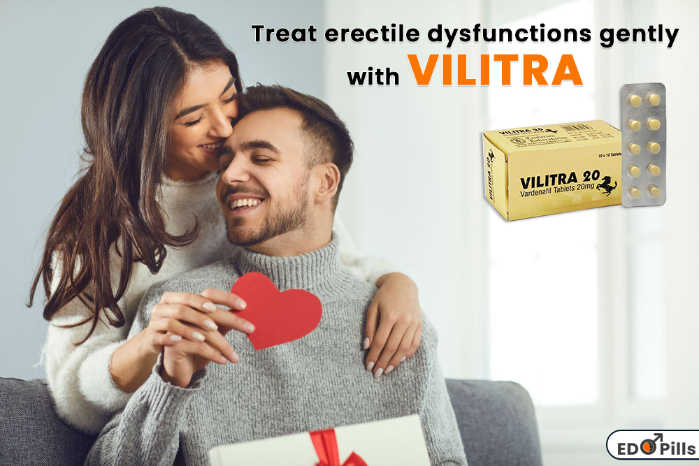 Vilitra Tablets an Effective Way to Treat ED