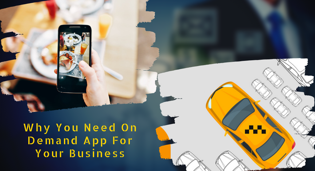 Why You Need On Demand App For Your Business