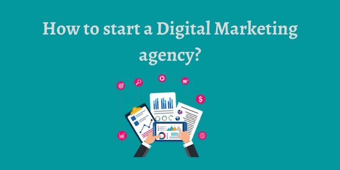 How to Start a Digital Marketing Agency in 2020?
