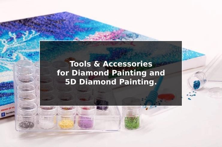 9 Essential Tools & Accessories for Diamond Painting and 5D Diamond Painting.