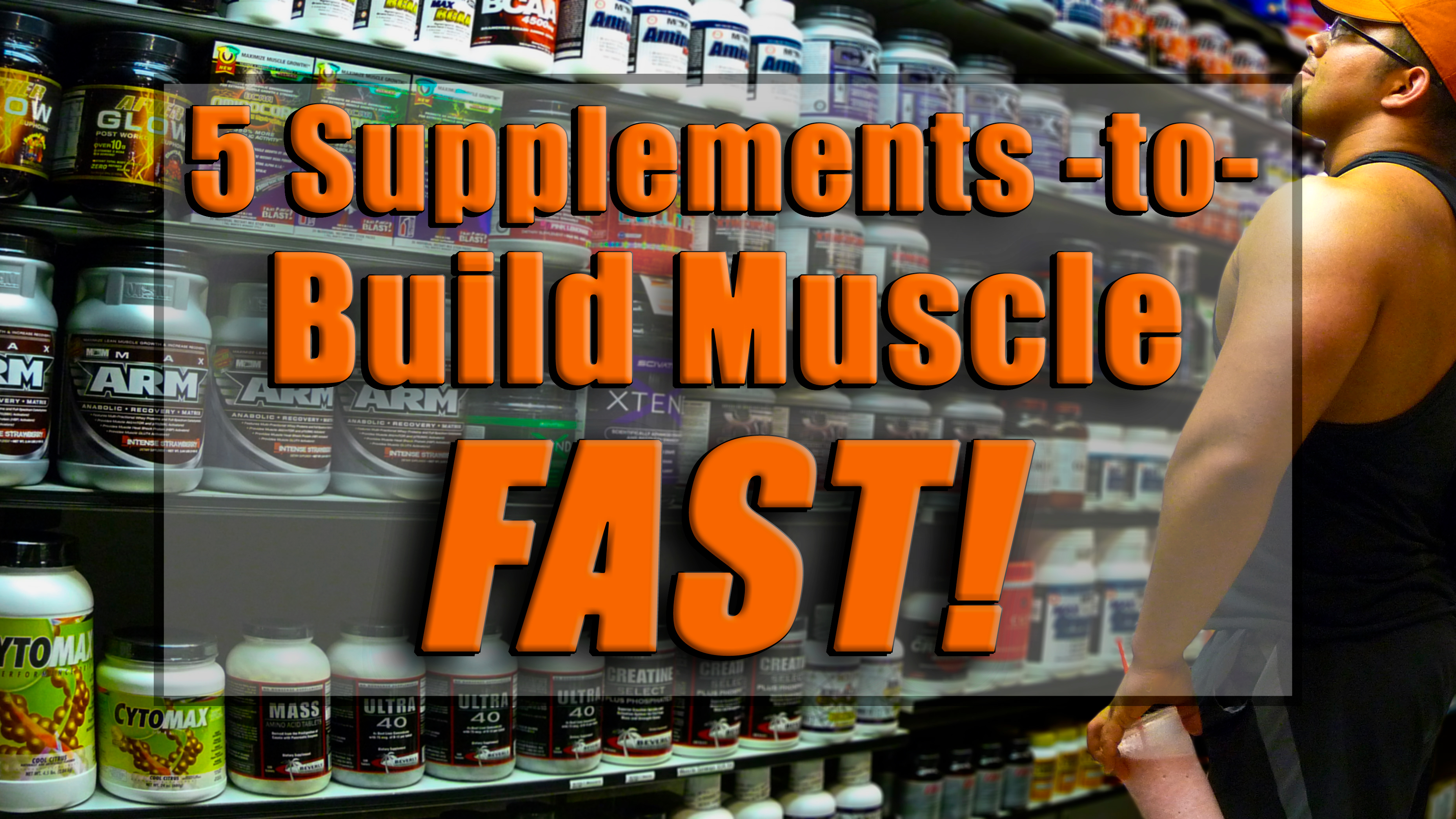 Supplements To Build Muscle Fast