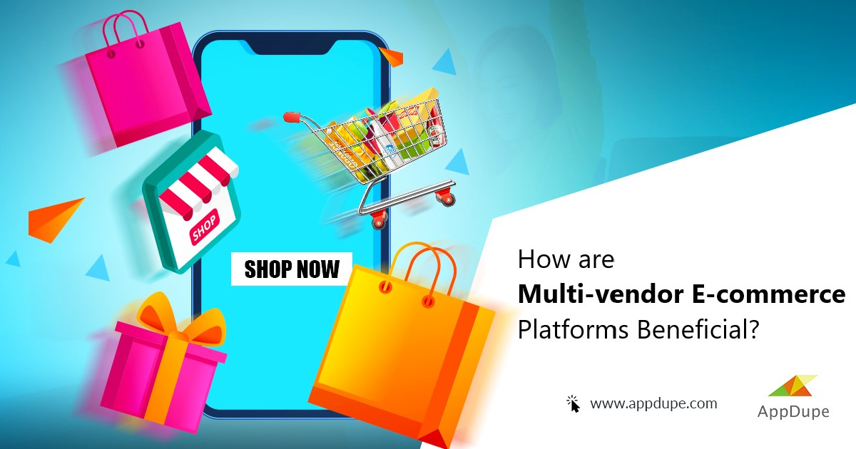 How Are Multi-Vendor E-commerce Platforms Beneficial? : Features To Consider During Development