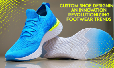 Custom-Shoe-Designing-An-Innovation-Revolutionizing-Footwear-Trends