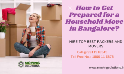 How to Get Prepared for a Household Move in Bangalore