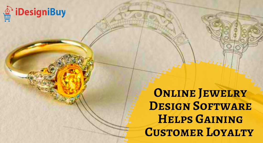 Online Jewelry Design Software Helps Gaining Customer Loyalty