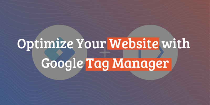 Optimize Your Website with Google Tag Manager
