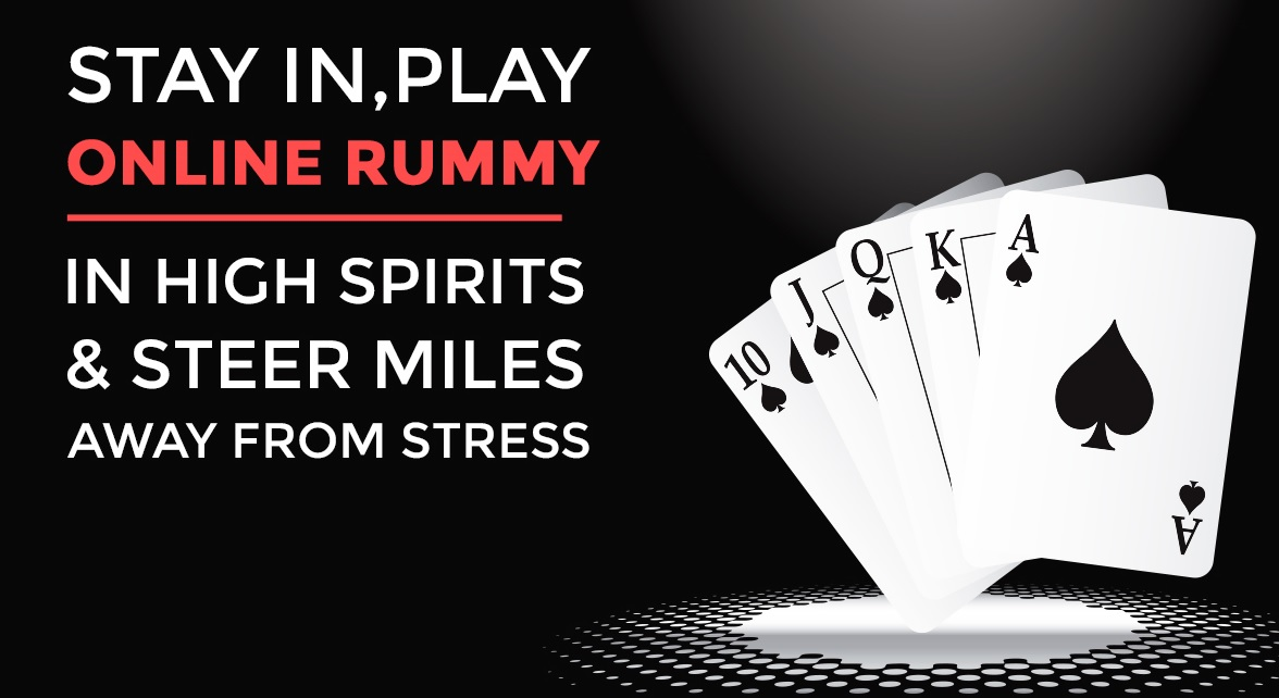 Stay In, Play Online Rummy in High Spirits & Steer Miles Away from Stress