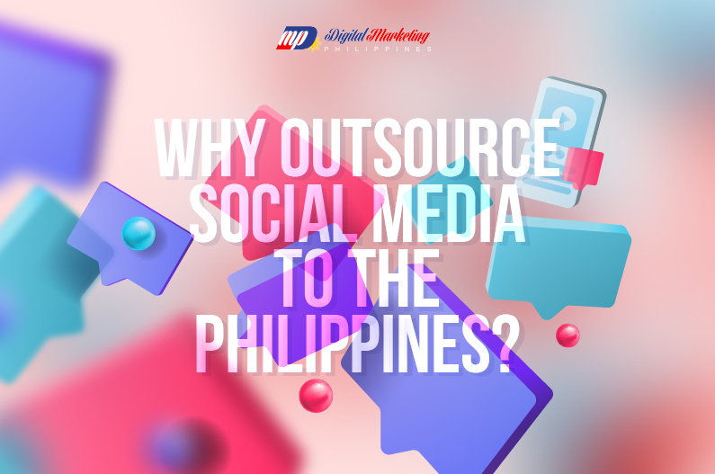 Why Outsource Social Media to the Philippines