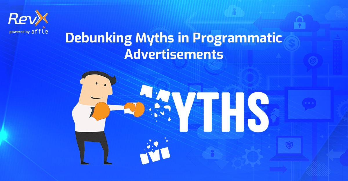 Demystifying 5 Myths in Programmatic Advertisements