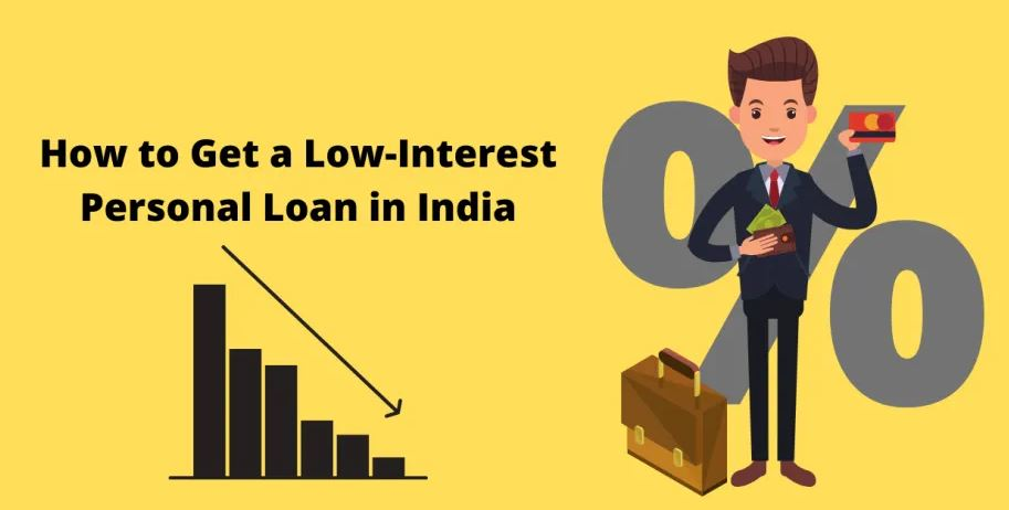 Top 6 Ways to Get A Low Interest Personal Loan In India