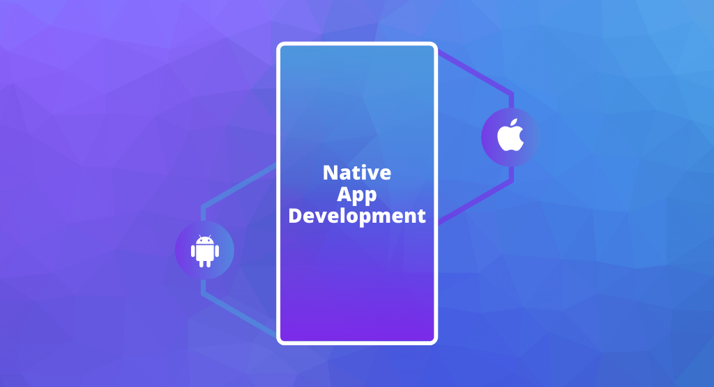 6 Reasons Why You Should Go For Native App Development