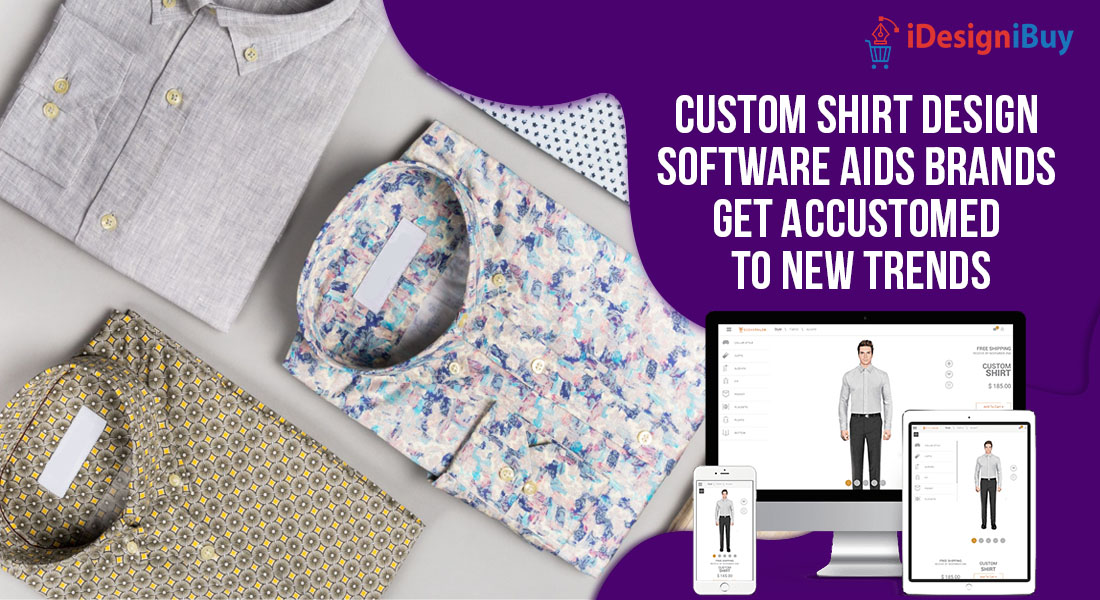 Custom Shirt Design Software Aids Brands Get Accustomed to New Trends