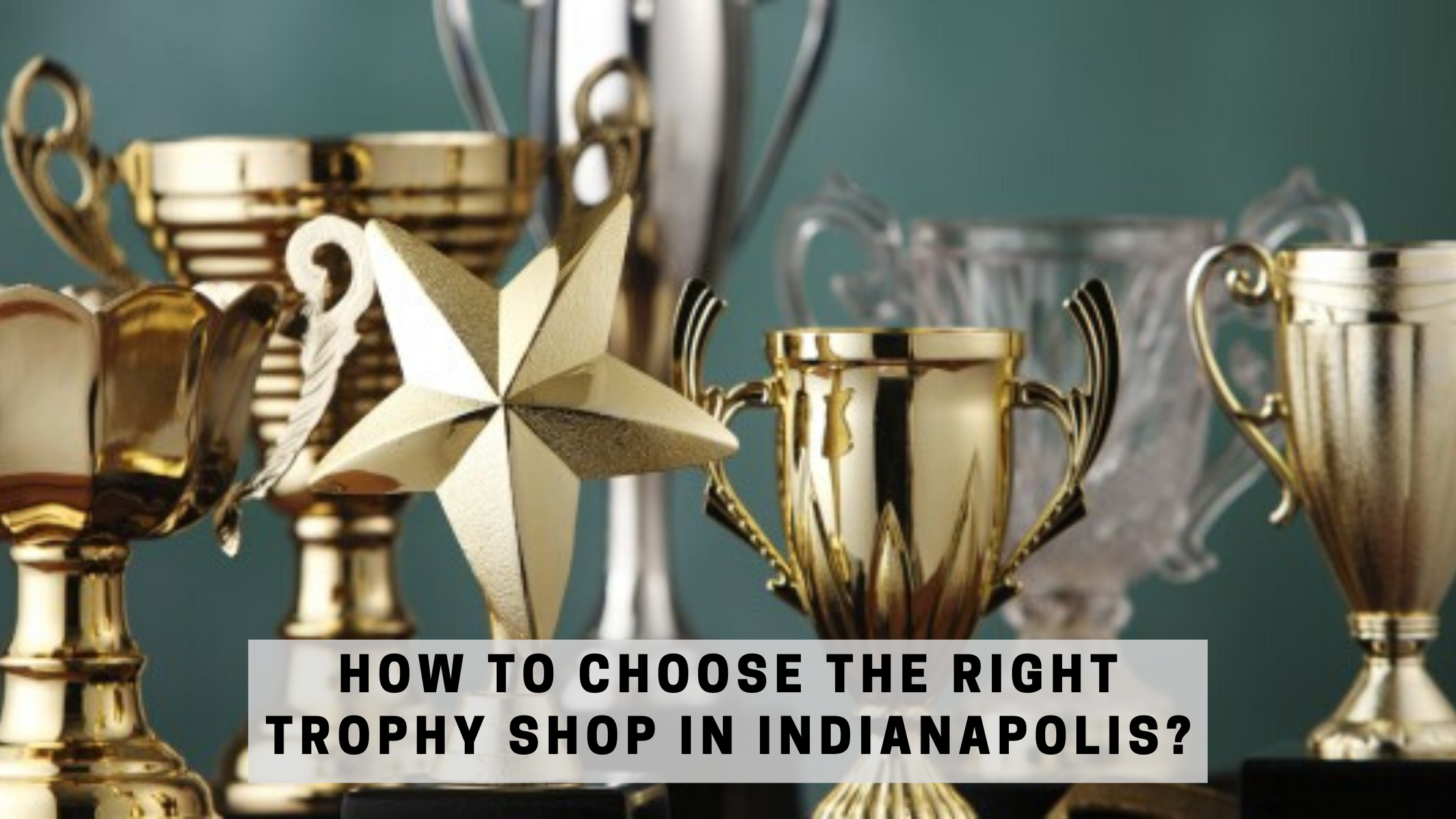 How to Choose the Right Trophy Shop in Indianapolis?